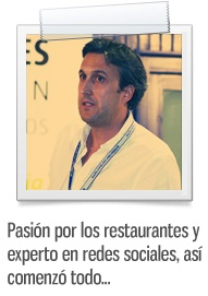 Pasi&oacute;n por los restaurantes y experto en redes sociales, as&iacute; comenz&oacute; todo...