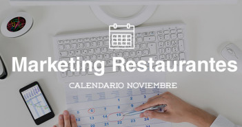 Noviembre 2015-Calendario de acciones de marketing para restaurantes