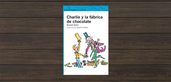 Charlie y la fábrica de chocolate de Roald Dahl
