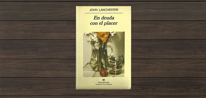 En deuda con el placer de John Lanchester