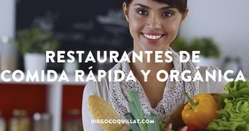 Restaurantes de comida rápida y orgánica-el secreto de su éxito