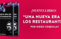 """""""Una nueva era en los restaurantes"""", el libro de Diego Coquillat"""