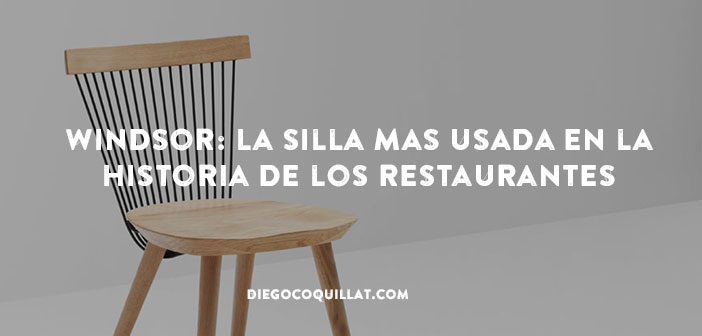 Windsor: La silla mas usada en la historia de los restaurantes