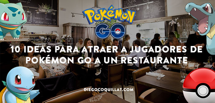 10 ideas para atraer a jugadores de Pokémon GO a un restaurante
