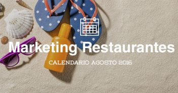Julio de 2016: calendario de acciones de marketing para restaurantes