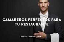 Los 6 mejores trucos para contratar a los camareros perfectos para tu restaurante