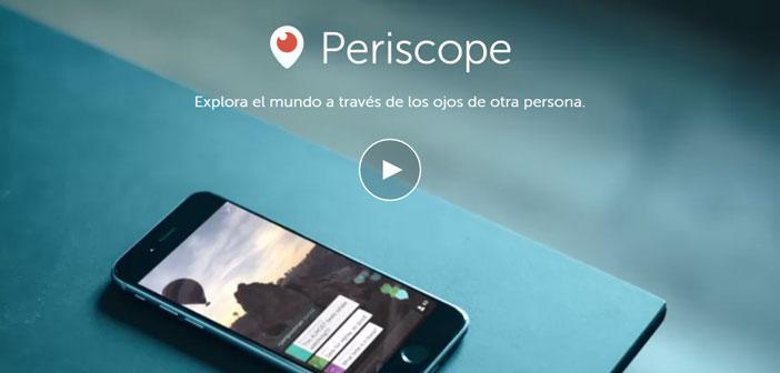 Periscope es una herramienta propiedad de Twitter para la transmisión de video por streaming.