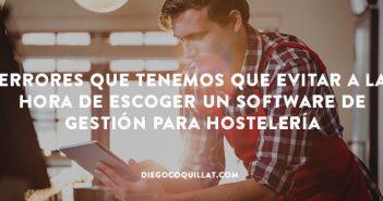 Errores que tenemos que evitar a la hora de escoger un software de gestión para hostelería