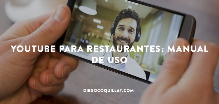 Youtube para restaurantes: Ideas de contenidos para incrementar tu audiencia