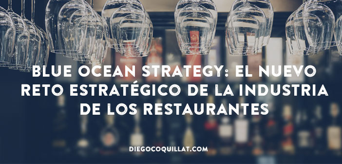 Blue Ocean Strategy: el nuevo reto estratégico de la industria de los restaurantes