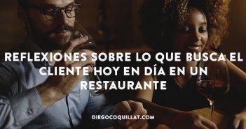 Reflexiones sobre lo que busca el cliente hoy en día en un restaurante