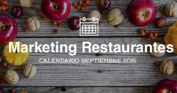 Septiembre de 2016-calendario de acciones de marketing para restaurantes