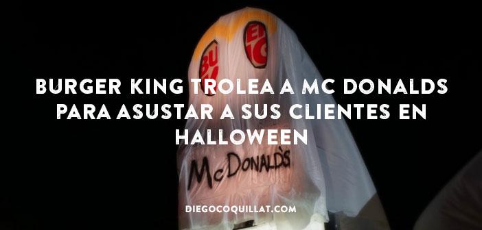Burger King trolea a Mc Donalds para asustar a sus clientes en Halloween