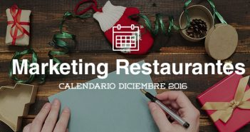 Diciembre de 2016: calendario de acciones de marketing para restaurantes
