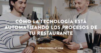 Reflexiones sobre cómo la tecnología está automatizando los procesos de tu restaurante