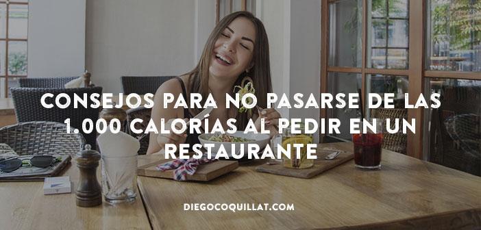 5 consejos para no pasarse de las 1.000 calorías al pedir en un restaurante
