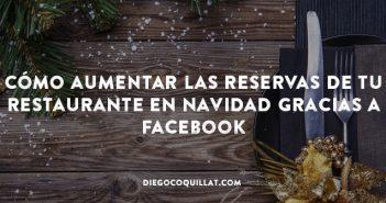 Cómo aumentar las reservas de tu restaurante en Navidad gracias a Facebook