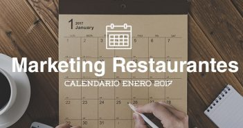 Enero de 2017: calendario de acciones de marketing para restaurantes