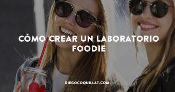 Cómo crear un Laboratorio Foodie
