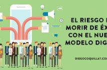 El riesgo de morir de éxito con el nuevo modelo digital