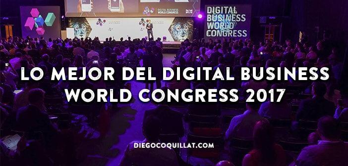 Resumen con lo mejor del Digital Business World Congress 2017 en las redes sociales