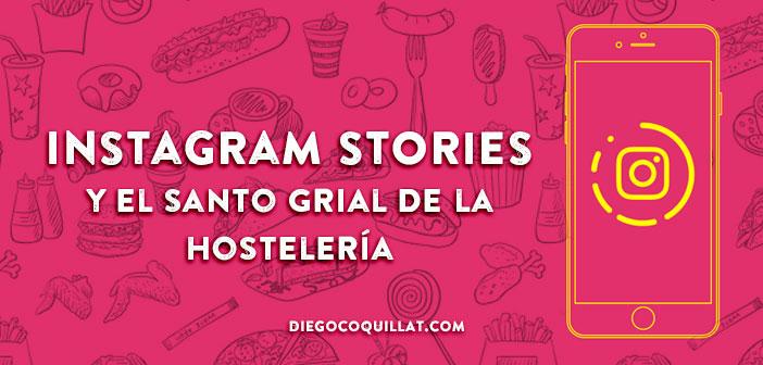 Instagram Stories y el santo grial de la hostelería