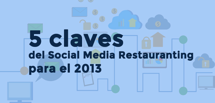 5-claves-del-Social-Media-Restauranting-para-el-2013