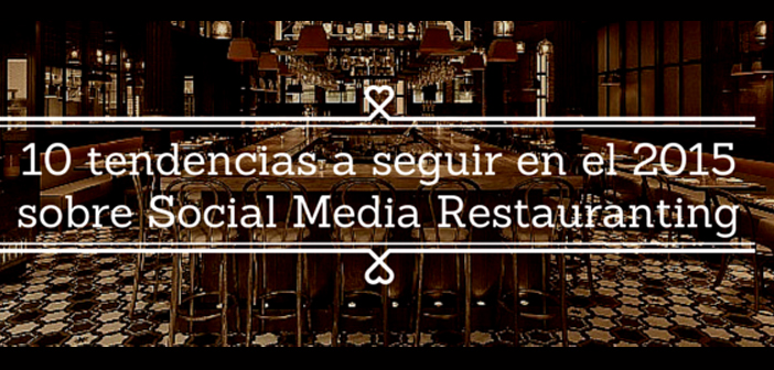 10-tendencias-a-seguir-en-2015-sobre-Social-Media-Restauranting