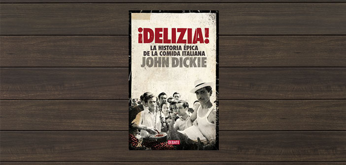 Delight!, the epic story of Italian food John Dickie