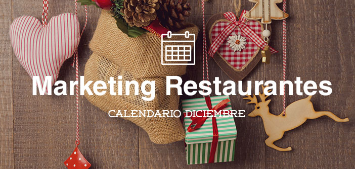 Diciembre 2015-Calendario de acciones de marketing para restaurantes