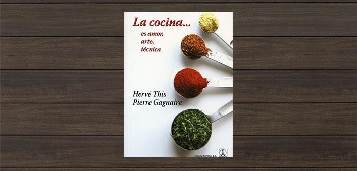 La cocina...es amor, arte, técnica de Hervé This y Pierre Gagnaire