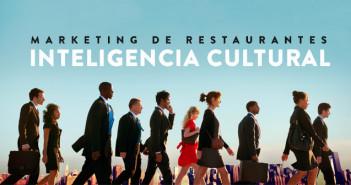 Marketing de restaurantes la importancia de la inteligencia cultural