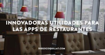 5 utilidades innovadoras para incluir en la App de un restaurante