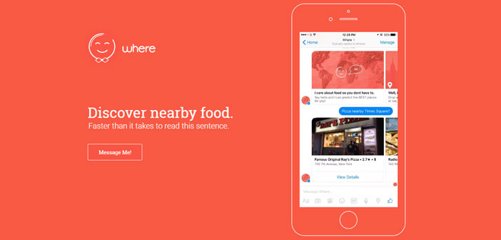 "It's called ""WhereBot"" and lets you find nearby restaurant recommendations in a fast and seems very efficient."