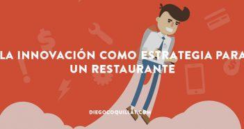 La innovación como estrategia para un restaurante