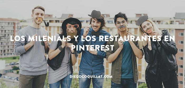 Los milenials y los restaurantes en Pinterest