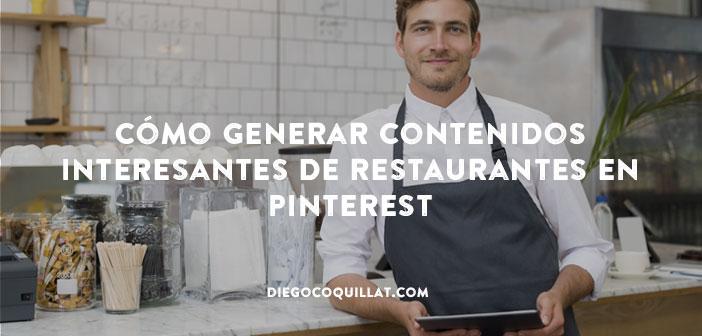 Cómo generar contenidos interesantes de restaurantes en Pinterest