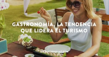 Gastronomía, la tendencia que lidera el turismo