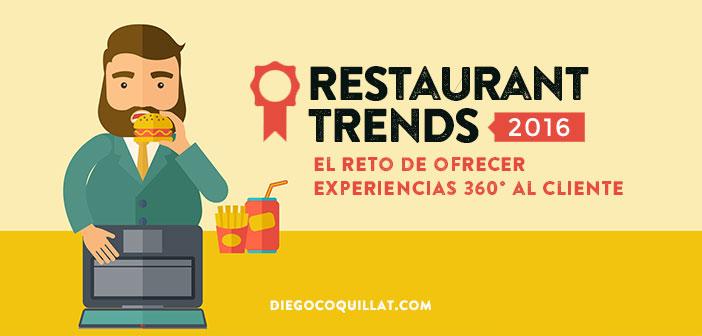 Restaurant Trends 2016, el reto de ofrecer experiencias 360° al cliente