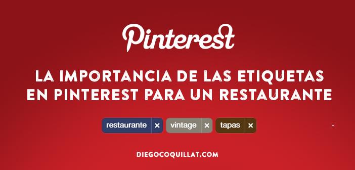 La importancia de las etiquetas en Pinterest para un restaurante