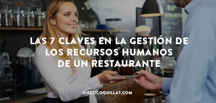 Las 7 claves en la gestión de los recursos humanos de un restaurante