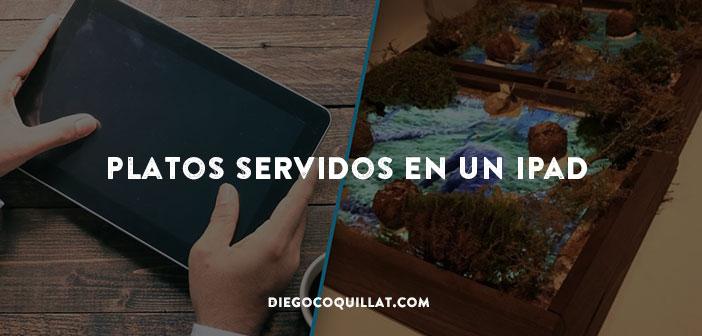 La última innovación que ha llegado a los restaurantes Platos servidos en un iPad