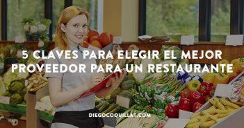 5 claves para elegir el mejor proveedor para un restaurante