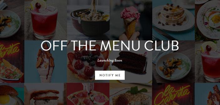 Para los foodies exigentes y con ganas de innovar y sorprenderse existe la aplicación Off the Menu