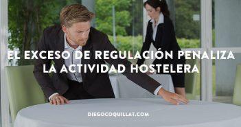 El exceso de regulación penaliza la actividad hostelera