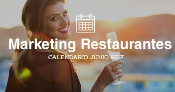 Junio de 2017: calendario de acciones de marketing para restaurantes