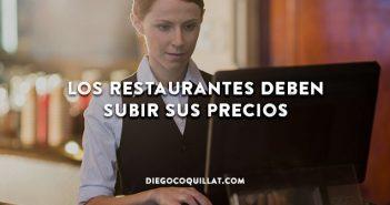 Los restaurantes deben subir sus precios