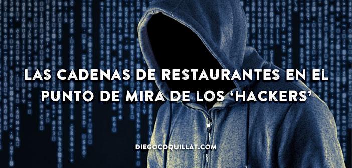 Las cadenas de restaurantes en el punto de mira de los 'hackers'