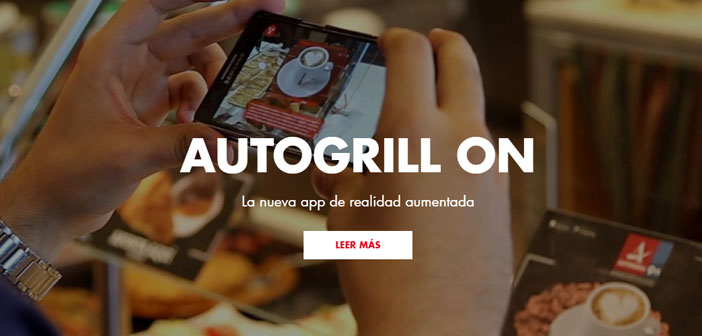 The restaurant chain Autogrill has begun to implement augmented reality in its restaurants, a strategy to get closer to its customers and improve the experience of thousands of customers each day pass through its service stations.