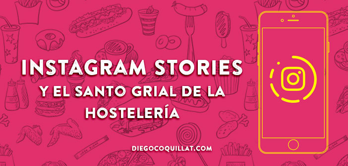 Instagram Stories y el santo grial de la hostelería